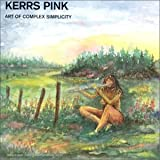 Art Of Complex Simplicity by Kerrs Pink (1997-08-02)
