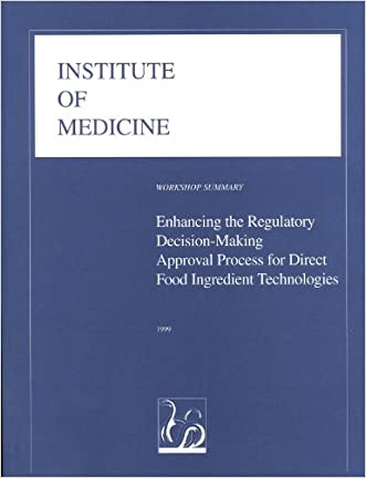 Enhancing the Regulatory Decision-Making Approval Process for Direct Food Ingredient Technologies (Compass Series)