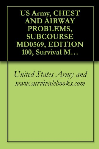 us-army-chest-and-airway-problems-subcourse-md0569-edition-100-survival-medical-manual-english-editi