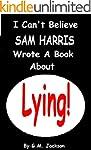 I CAN'T BELIEVE SAM HARRIS WROTE A BO...