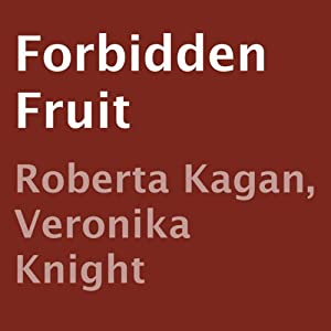 Forbidden Fruit | [Roberta Kagan, Veronika Knight]