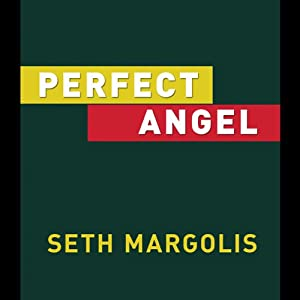Perfect Angel | [Seth Margolis]