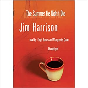 The Summer He Didn't Die | [Jim Harrison]