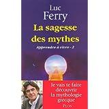 La sagesse des mythespar Luc FERRY