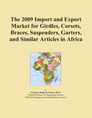 The 2009 Import and Export Market for Girdles, Corsets, Braces, Suspenders, Garters, and Similar Articles in Africa