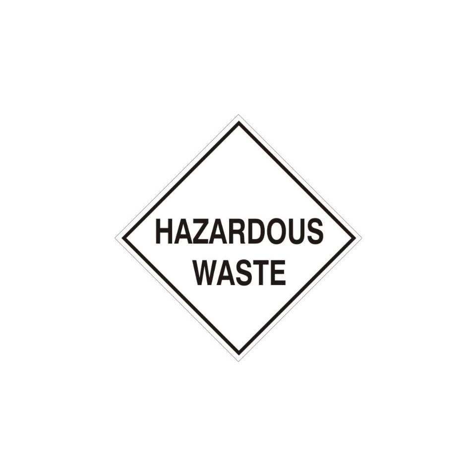 HAZARDOUS WASTE Sign Placard Rigid Vinyl 10 3/4 x 10 3/4 Hazard Class 6 D.O.T. HM 206 Toxic Materials DOT 60369