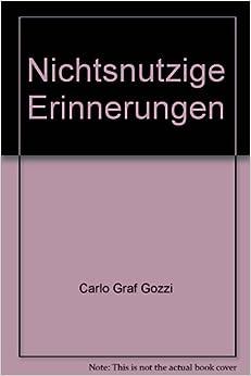 Nichtsnutzige Erinnerungen: Carlo Graf Gozzi: Amazon.com: Books