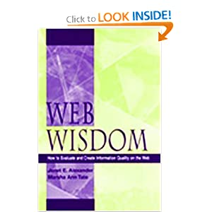 Web Wisdom: How To Evaluate and Create Information Quality on the Web  by Marsha Ann Tate
