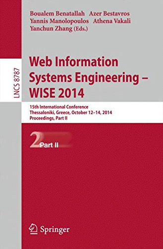 Web Information Systems Engineering -- Wise 2014: 15Th International Conference, Thessaloniki, Greece, October 12-14, 2014, Proceedings, Part Ii ... Applications, Incl. Internet/Web, And Hci)