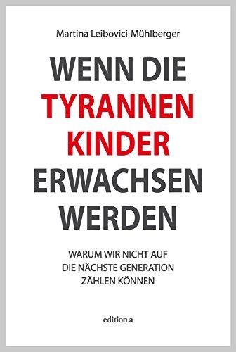 Wenn die Tyrannenkinder erwachsen werden: Warum wir nicht auf die nächste Generation zählen können