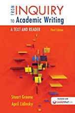 From Inquiry to Academic Writing: A Text and Reader, Third Edition