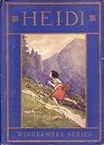 Heidi: I. Teil: Heidis Lehr- und Wanderjahre, II. Teil: Heidi kann brauchen was es gelernt hat