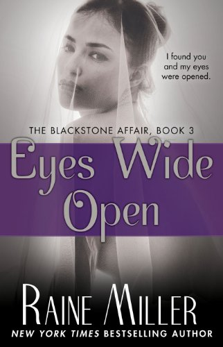 Eyes Wide Open: The Blackstone Affair, Book 3 by Raine Miller