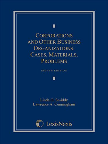 Corporations and Other Business Organizations: Cases, Materials, Problems (2014)