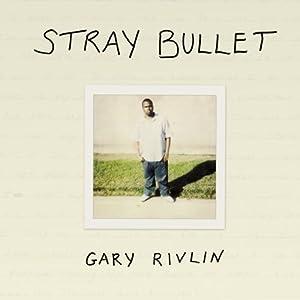Stray Bullet | [Gary Rivlin]