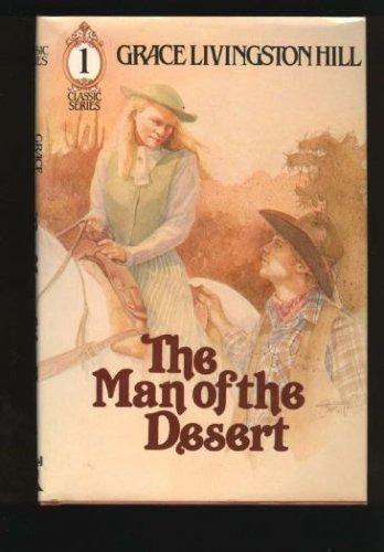 The man of the desert (Classic series), Grace Livingston Hill