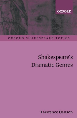Shakespeare's Dramatic Genres (Oxford Shakespeare Topics)