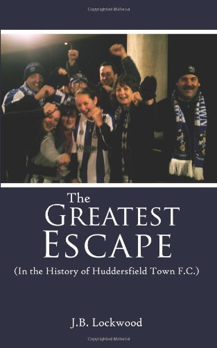 El Gran Escape: En la historia de Huddersfield Town Football Club