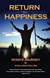 img - for Return to Happiness: Ryan's Journey book / textbook / text book