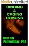 BINDING & CAGING DEMONS (DEVILS FLEE)