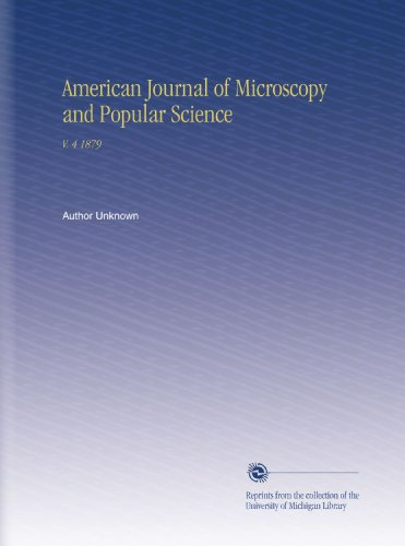 American Journal Of Microscopy And Popular Science: V. 4 1879