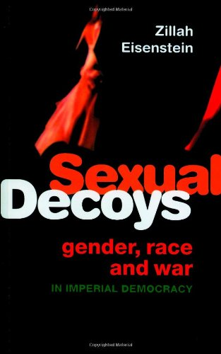 Sexual Decoys: Gender, Race and War in Imperial Democracy