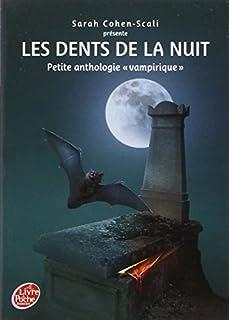 Les dents de la nuit : petite anthologie vampirique