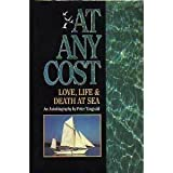 img - for At Any Cost: Love, Life & Death at Sea : An Autobiography book / textbook / text book
