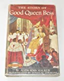img - for The Story of Good Queen Bess (Signature Books Series, 18) book / textbook / text book