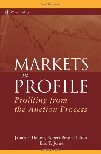 Markets in Profile: Profiting from the Auction Process (Wiley Trading)