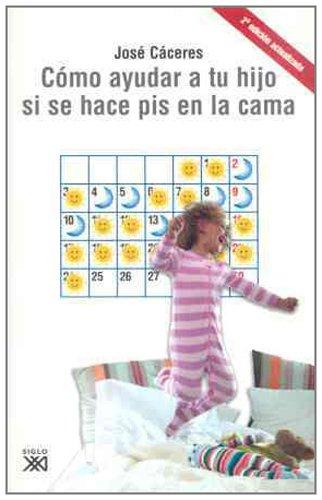 Cómo ayudar a tu hijo si se hace pis en la cama (Spanish Edition)