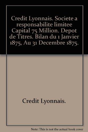 credit-lyonnais-societe-a-responsabilite-limitee-capital-75-million-depot-de-titres-bilan-du-1-janvi