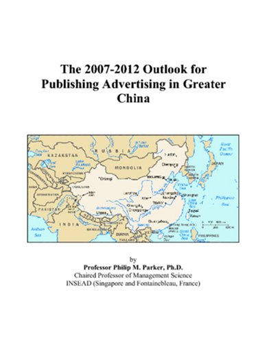The 2007-2012 Outlook for Publishing Advertising in Greater China