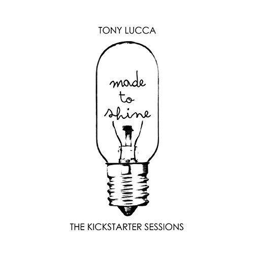 Tony Lucca-Made To Shine - The Kickstarter Sessions-WEB-2015-ENTiTLED Download