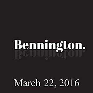 Bennington, March 22, 2016 Radio/TV Program