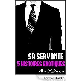 Sa servante, 5 histoires �rotiques