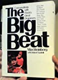 The Big Beat: Conversations with Rock's Great Drummers (0809254859) by Max Weinberg
