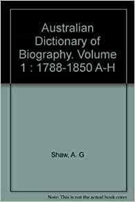 australian dictionary of biography volume 1 17881850 a