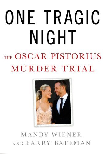 Sale alerts for St. Martin's Press One Tragic Night: The Oscar Pistorius Murder Trial - Covvet