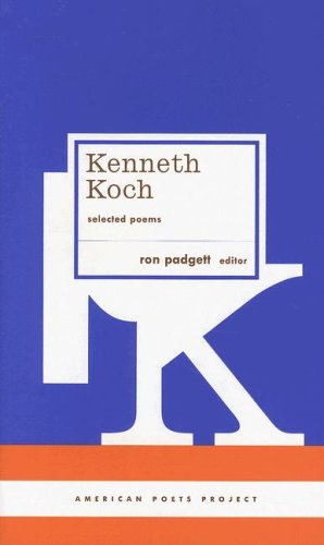 Kenneth Koch: Selected Poems (American Poets Project)