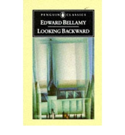 a perfect society looking backward by edward bellamy Transcript of looking backward by edward bellamy a perfect society looking backward was written in the belief that the golden age lies before us and not.