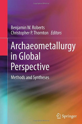 Archaeometallurgy In Global Perspective: Methods And Syntheses
