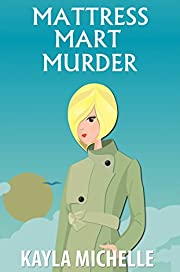 Mattress Mart Murder (Cozy Mystery) (Chloe Cook Cozy Mystery Book 1)