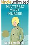 Mattress Mart Murder (Cozy Mystery) (Chloe Cook Cozy Mystery Book 1)
