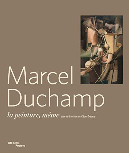 Marcel Duchamp - La peinture même | Catalogue de l'exposition