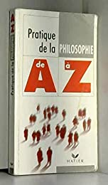 Pratique de la philosophie de A à Z