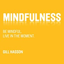 Mindfulness (       UNABRIDGED) by Gill Hasson Narrated by Gemma Wheelan