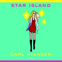 Star Island (       UNABRIDGED) by Carl Hiaasen Narrated by Stephen Hoye