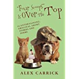 """Four Scoops"" Is Over The Top: 36 Entertaining, Original Short Stories and Poems (Volume 3)"