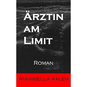 Ärztin am Limit: Roman